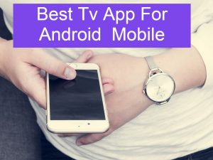 Best Tv App For Android Mobile